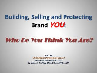 Building, Selling and Protecting  Brand  YOU :