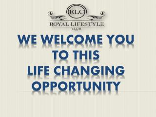 We welcome you  to this  life changing opportunity