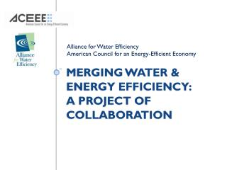 Merging Water & Energy Efficiency:   A project of Collaboration