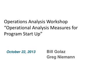 "Operations Analysis Workshop ""Operational Analysis Measures for Program Start Up"""