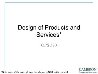 Design of Products and Services*
