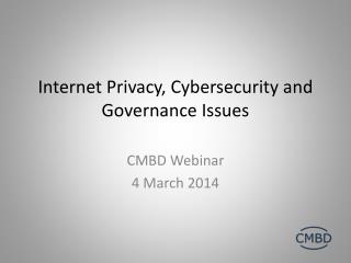Internet Privacy,  Cybersecurity  and Governance Issues