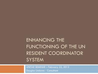 Enhancing the functioning of the un resident coordinator system