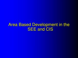 Area Based Development in the SEE and CIS