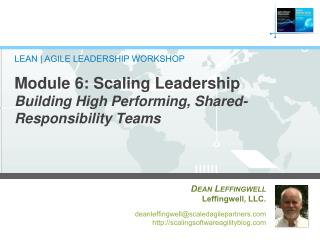 Module 6 : Scaling Leadership  Building High  Performing, Shared-Responsibility Teams