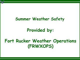 Summer Weather Safety Provided by: