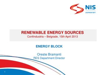 RENEWABLE ENERGY SOURCES Confindustria  – Belgrade,  15th April 2013