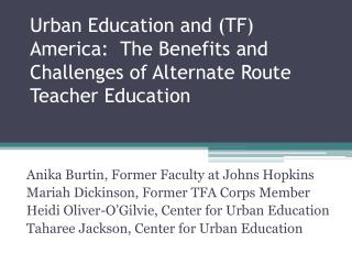 Urban Education and (TF) America:  The Benefits and Challenges of Alternate Route Teacher Education