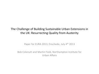The Challenge of Building Sustainable Urban Extensions in the UK: Resurrecting Quality from Austerity