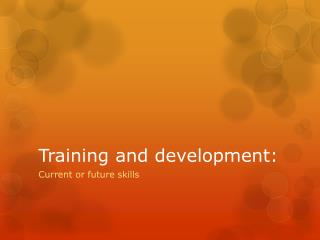 Training and development: