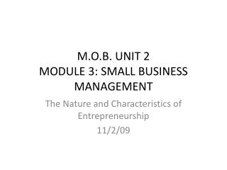 M.O.B. UNIT 2 MODULE 3: SMALL BUSINESS MANAGEMENT