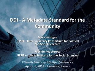 DDI  - A Metadata Standard for the Community