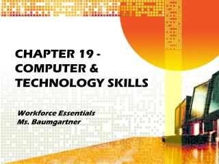 CHAPTER 19 - COMPUTER & TECHNOLOGY SKILLS