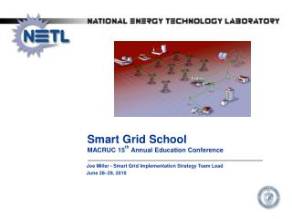 Joe Miller - Smart Grid Implementation Strategy Team Lead June 28–29, 2010
