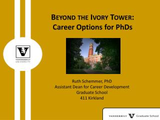 Beyond the Ivory Tower:  Career Options for PhDs