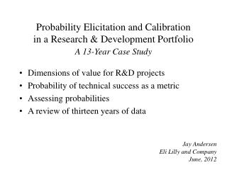Probability Elicitation and Calibration in a Research & Development Portfolio A 13-Year  Case Study