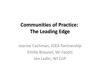 Communities of Practice:  The Leading Edge