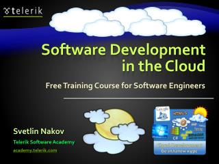 Software Development in  the  Cloud
