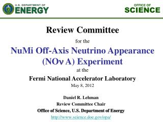 Daniel R. Lehman Review Committee Chair  Office of Science, U.S. Department of Energy http://www.science.doe.gov/opa/