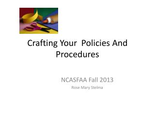 Crafting Your  Policies And Procedures