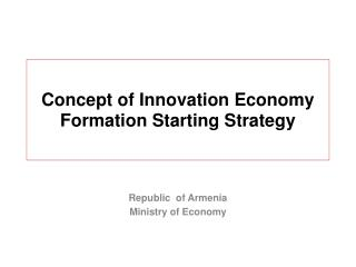 Concept of Innovation Economy Formation Starting Strategy