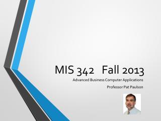 MIS 342   Fall 2013