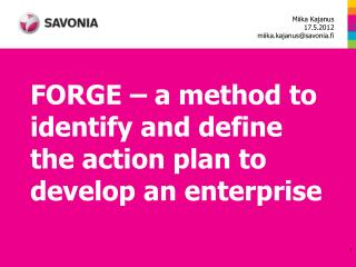 FORGE – a method to identify and define the action plan to develop an enterprise