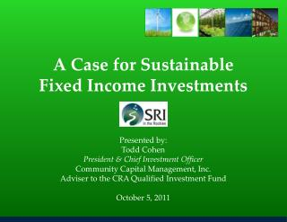 A Case for Sustainable  Fixed Income Investments