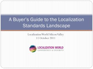 A Buyer's Guide to the Localization Standards Landscape