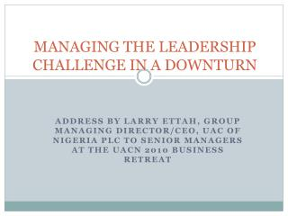 MANAGING THE LEADERSHIP CHALLENGE IN A DOWNTURN