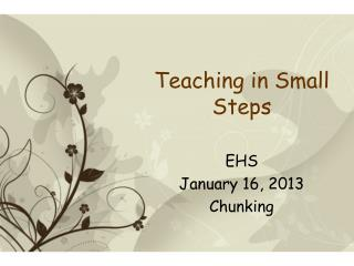 EHS  January 16, 2013 Chunking