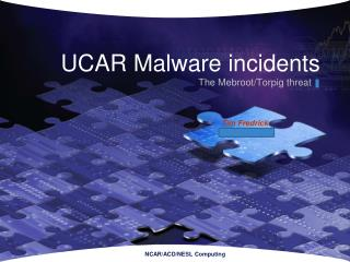 UCAR Malware incidents