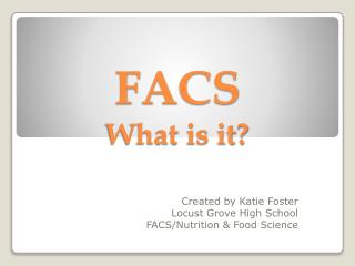FACS What is it?