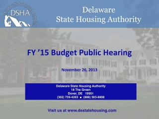 Delaware State Housing Authority 18 The Green Dover, DE   19901 (302) 739-4263   ■   (888) 363-8808