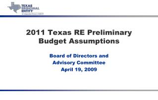 2011 Texas RE Preliminary Budget Assumptions