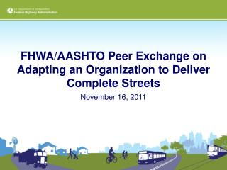 FHWA/AASHTO Peer Exchange on Adapting an Organization to Deliver Complete Streets