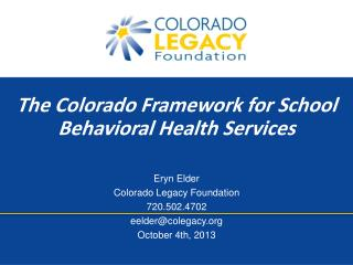 Eryn Elder Colorado Legacy Foundation 720.502.4702 eelder@colegacy.org October 4th, 2013