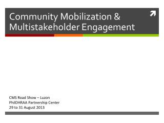 Community Mobilization &  Multistakeholder  Engagement