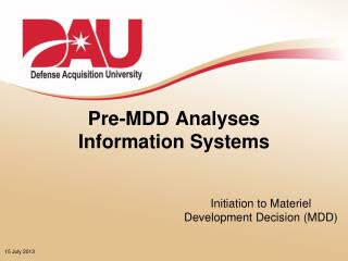 Pre-MDD Analyses Information Systems