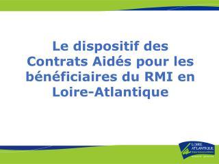 le dispositif des contrats aid s pour les b n ficiaires du rmi en loire-atlantique