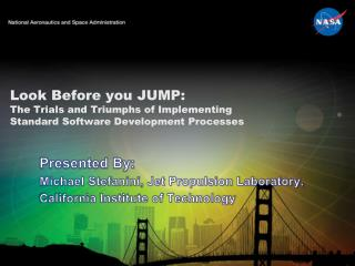 Look Before you JUMP: The Trials and Triumphs of Implementing  Standard Software Development Processes