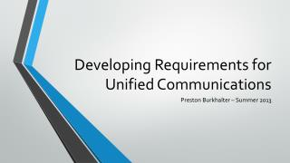 Developing Requirements for Unified Communications