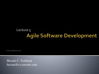Lecture 5 Agile Software Development CSC301-Winter 2011