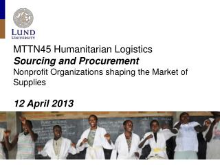 MTTN45 Humanitarian Logistics  Sourcing and Procurement  Nonprofit Organizations shaping the Market of Supplies 12 Apri