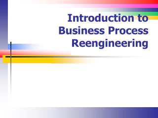 Introduction to Business Process Reengineering