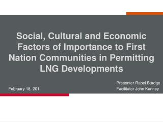 Social, Cultural and Economic Factors of Importance to First Nation Communities in Permitting LNG Developments