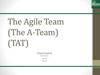 The Agile Team (The A-Team) (TAT)
