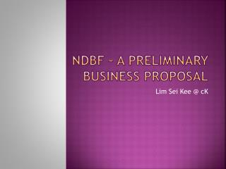 NDBF � A preliminary business proposal
