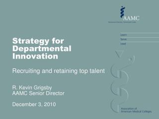 Strategy for Departmental Innovation Recruiting and retaining top talent