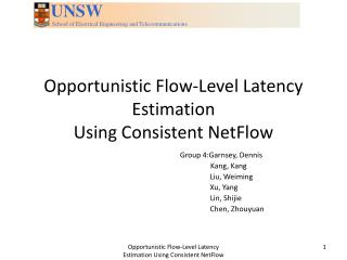 Opportunistic  Flow-Level Latency Estimation Using Consistent  NetFlow